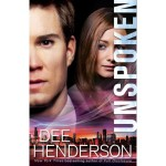 Enjoy The Unique Writing Style Of Dee Henderson With Unspoken