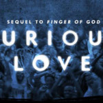 Furious Love – Examining Unique Reports Of The Supernatural